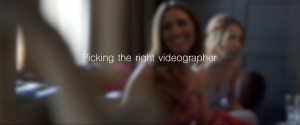 Picking the right videographer